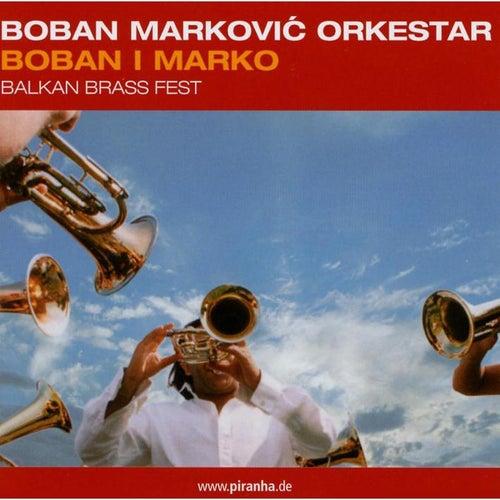 Boban I Marko de Boban i Marko Markovic Orkestar