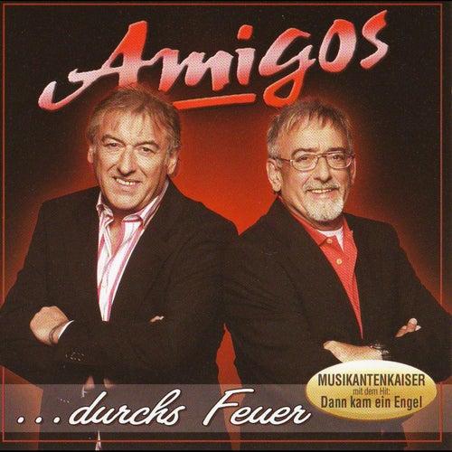 AMIGOS - ...durch's Feuer von Amigos