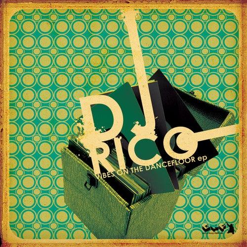 Vibes on the Dancefloor EP by DJ Rico