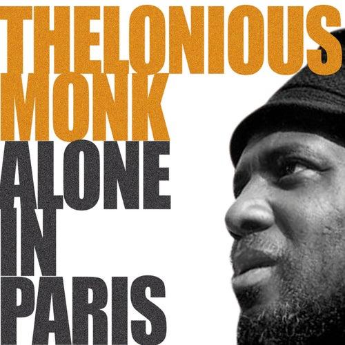 Monk, Alone In Paris de Thelonious Monk