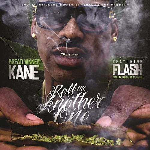 Roll Me Another One (feat. Flash) by Bread Winner Kane