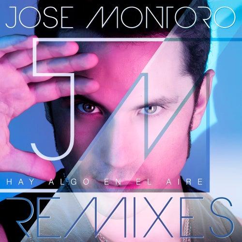 Hay Algo en el Aire (Remixes) de Jose Montoro