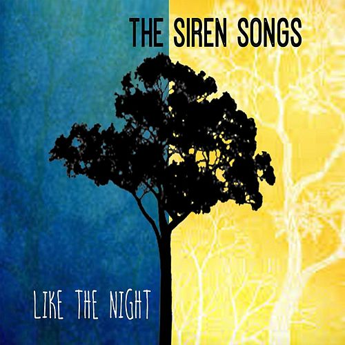 Like the Night by The Siren Songs
