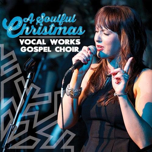 A Soulful Christmas de Vocal Works Gospel Choir