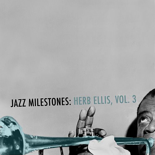 Jazz Milestones: Herb Ellis, Vol. 3 van Herb Ellis