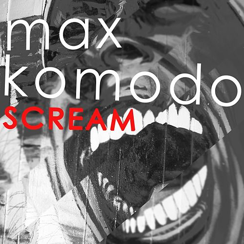 Scream (Extended Mix) by Max Komodo