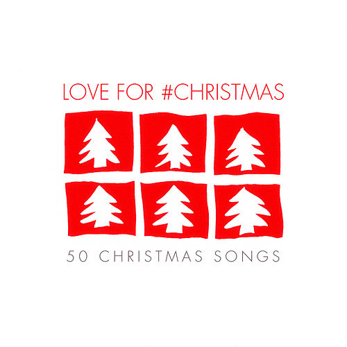Love for #christmas - 50 Christmas Songs de Various Artists