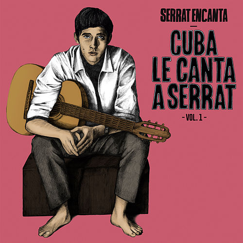 Serrat Encanta: Cuba Le Canta a Serrat Vol. 1 de Various Artists