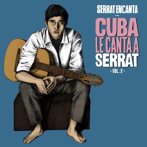 Serrat Encanta: Cuba Le Canta a Serrat Vol. 2 de Various Artists