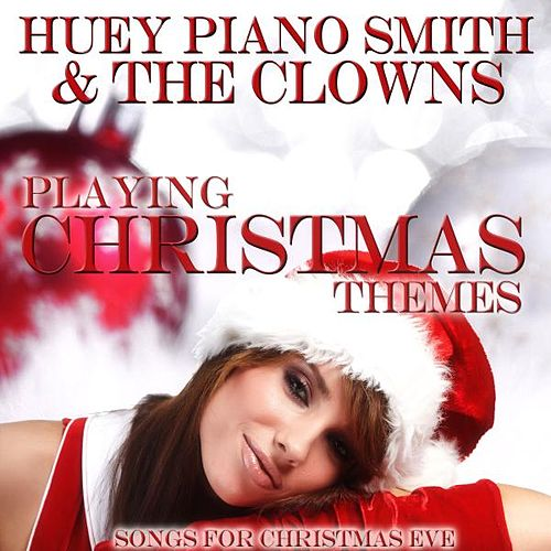 Playing Christmas Themes by Huey 'Piano' Smith