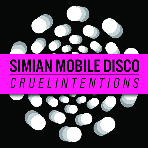 Cruel Intentions de Simian Mobile Disco