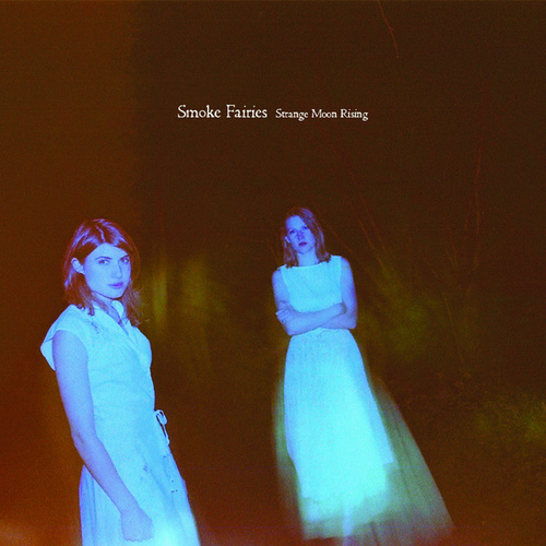 Strange Moon Rising von Smoke Fairies