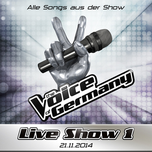 21.11. - Alle Songs aus Liveshow #1 von The Voice Of Germany