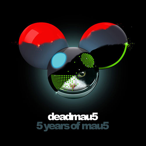 5 Years Of Mau5 by Deadmau5