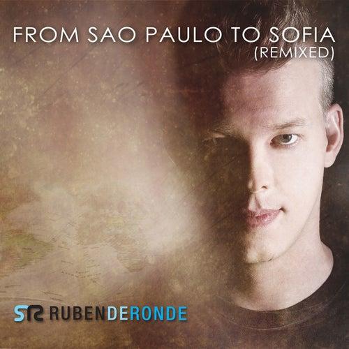From Sao Paulo To Sofia (Remixed) von Ruben de Ronde