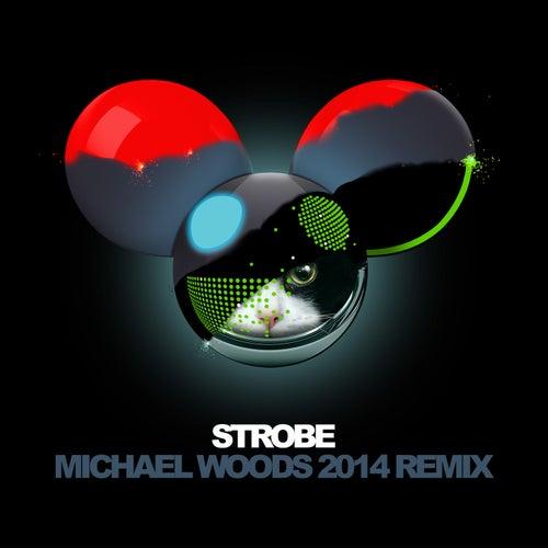 Strobe (Michael Woods 2014 Remix) de Deadmau5