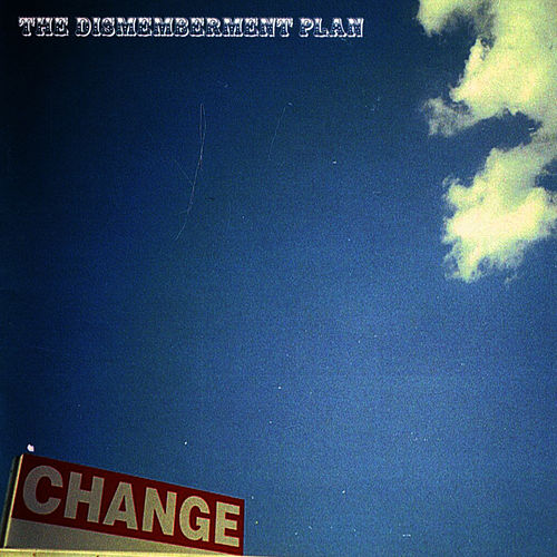 Change by The Dismemberment Plan