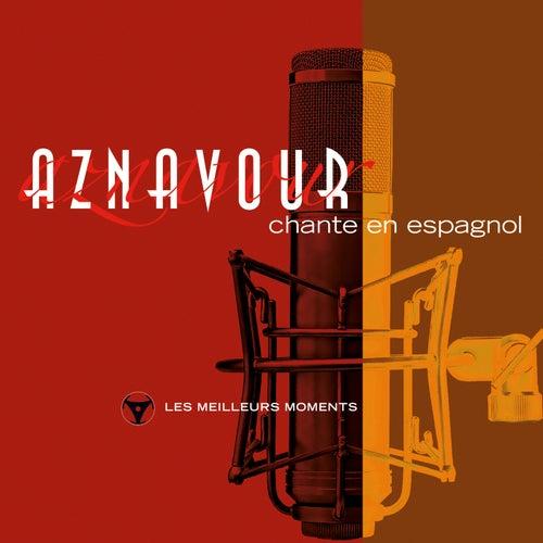 Charles Aznavour chante en espagnol - Les meilleurs moments (Remastered 2014) de Charles Aznavour