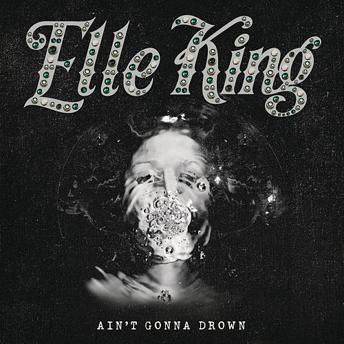 Ain't Gonna Drown de Elle King