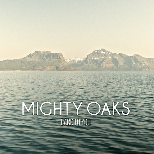 Back To You de Mighty Oaks