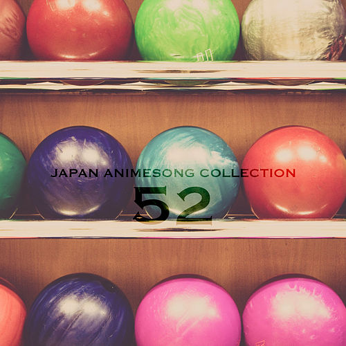 Japan Animesong Collection Vol. 52 (Anison Japan) von Various Artists