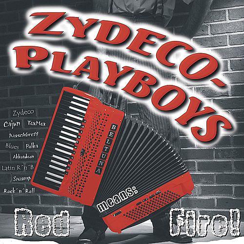 Red Means Fire von Zydeco-Playboys