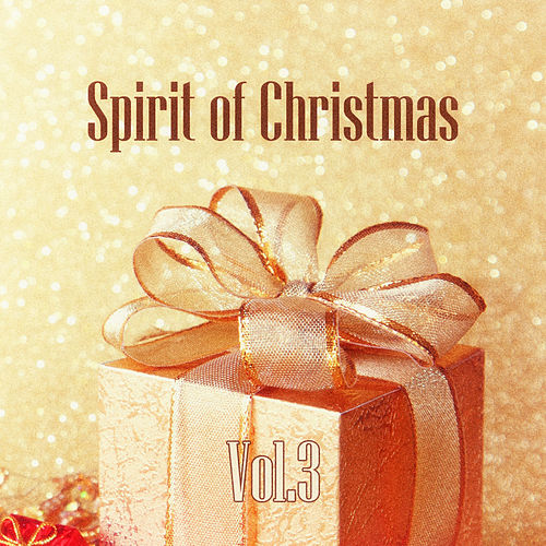 Spirit of Christmas - Vol. 3 de Various Artists