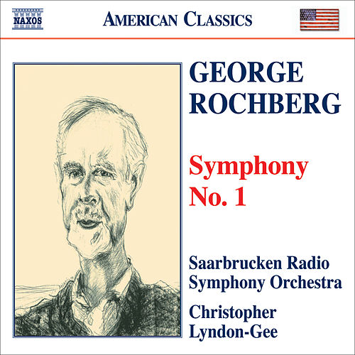ROCHBERG: Symphony No. 1 by Saarbrucken German Radio Philharmonic Orchestra
