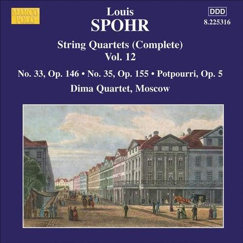 SPOHR: String Quartets (Complete), Vol. 12 (Nos. 33, 35) von Moscow Dima Quartet