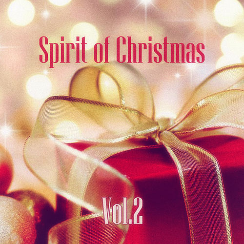 Spirit of Christmas - Vol. 2 de Various Artists