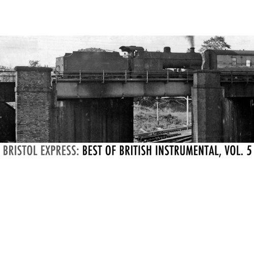 Bristol Express: Best of British Instrumental, Vol. 5 by Various Artists