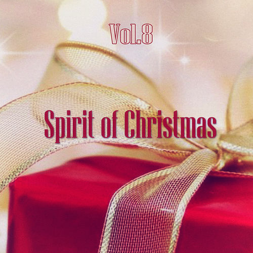 Spirit of Christmas - Vol. 8 by Various Artists
