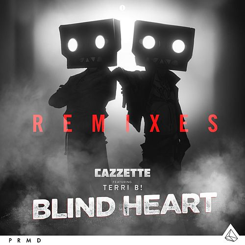 Blind Heart (Remixes) by Cazzette