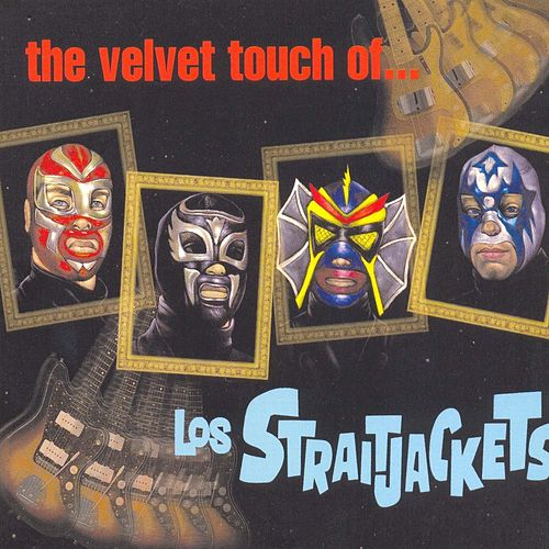 The Velvet Touch Of Los Straightjackets de Los Straitjackets