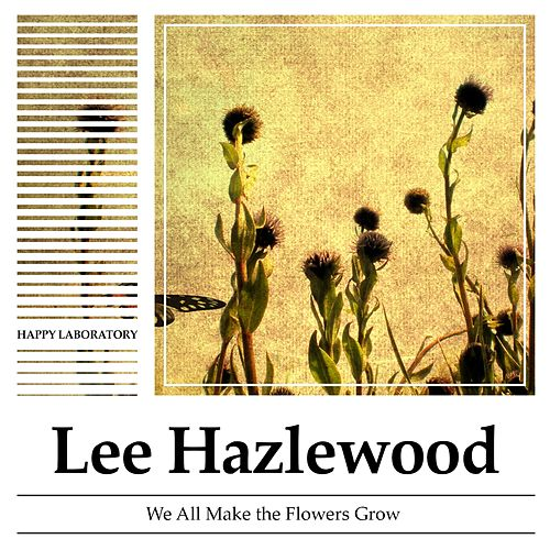 We All Make the Flowers Grow von Lee Hazlewood