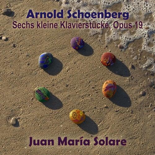 Schoenberg: Sechs Kleine Klavierstuecke, Op. 19 (EP) von Juan María Solare