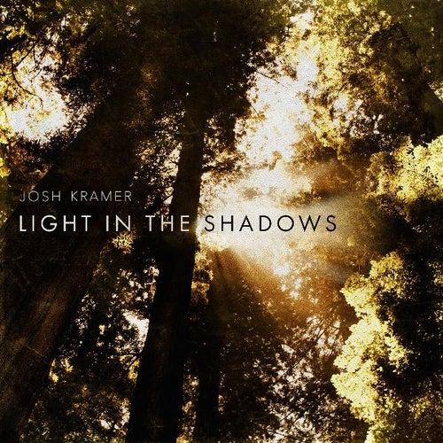 Light in the Shadows by Josh Kramer