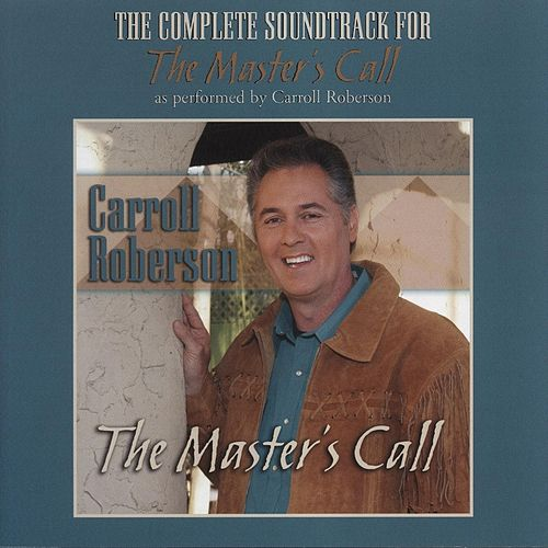 The Master's Call (Complete Soundtrack) [Instrumental Version] by Carroll Roberson