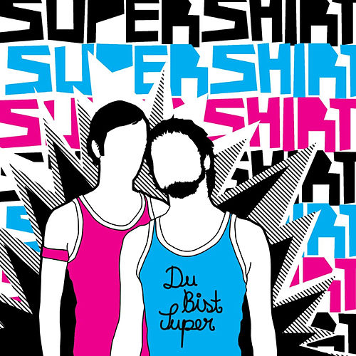 Du Bist Super by Supershirt