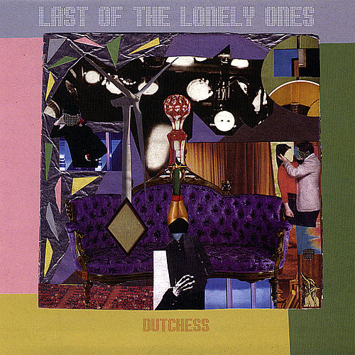Last of the Lonely Ones de Dutchess