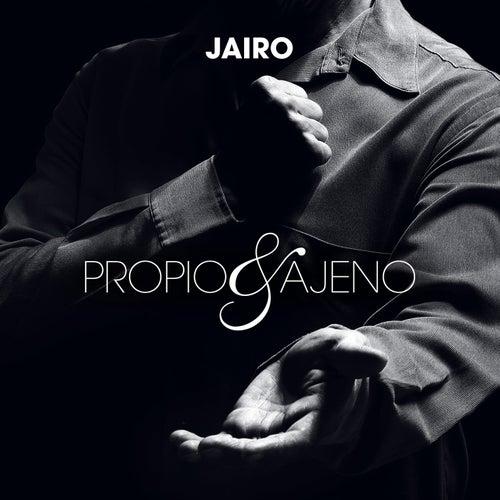 Propio y Ajeno by Jairo