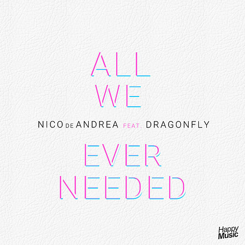 All We Ever Needed (feat. Dragonfly) - EP by Nico de Andrea