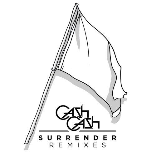 Surrender Remixes by Cash Cash