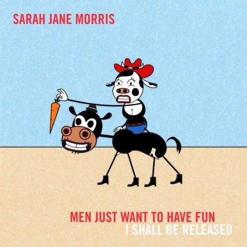 Men Just Wanna Have Fun de Sarah Jane Morris