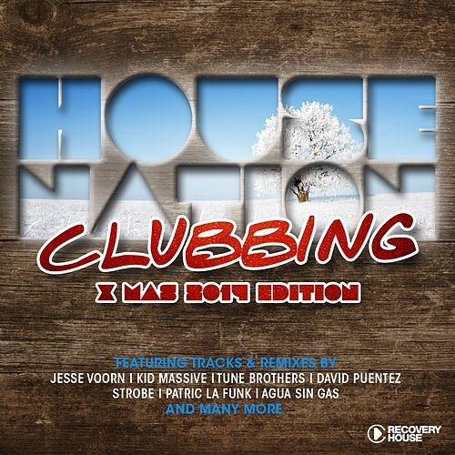 House Nation Clubbing - X-Mas 2014 Edition von Various Artists