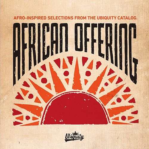 African Offering: Afro-Inspired Selections from the Ubiquity Catalog de Various Artists