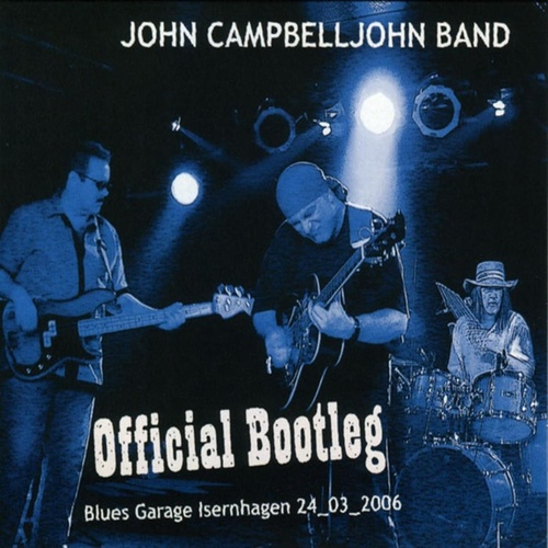 Official Bootleg - Live From Blues Garage Hannover by John Campbell