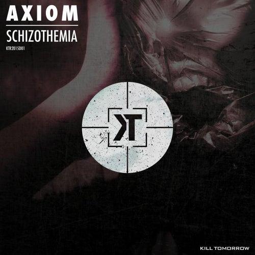 Schizothemia by Axiom