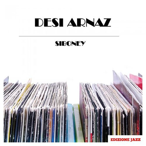 Siboney by Desi Arnaz