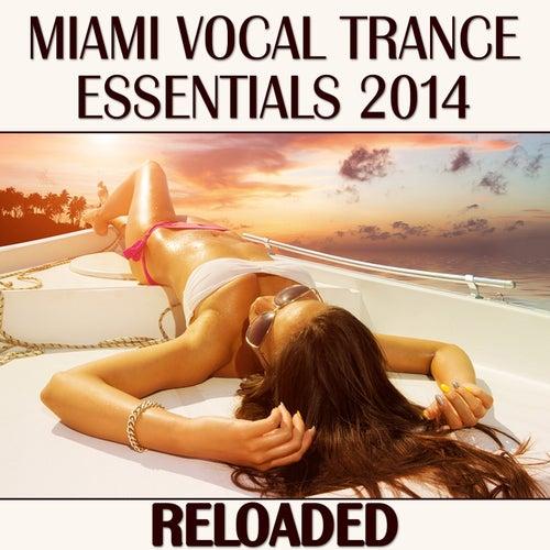 Miami Vocal Trance Essentials 2014 (Reloaded) von Various Artists